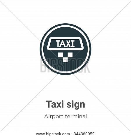 Taxi sign icon isolated on white background from airport terminal collection. Taxi sign icon trendy