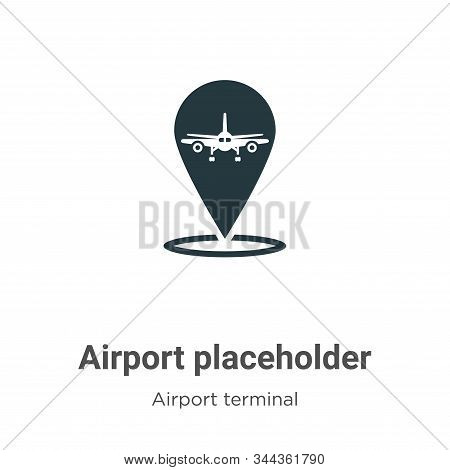 Airport placeholder icon isolated on white background from airport terminal collection. Airport plac