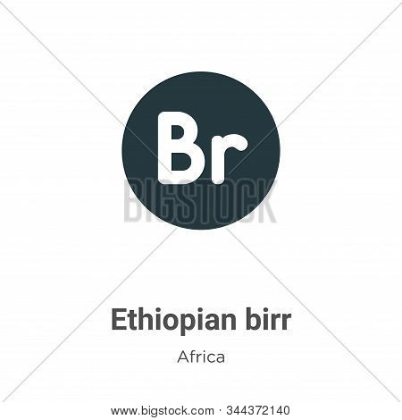 Ethiopian Birr Vector Icon On White Background. Flat Vector Ethiopian Birr Icon Symbol Sign From Mod