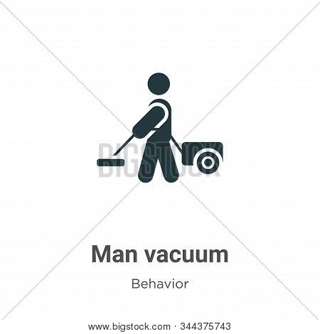 Man vacuum icon isolated on white background from behavior collection. Man vacuum icon trendy and mo