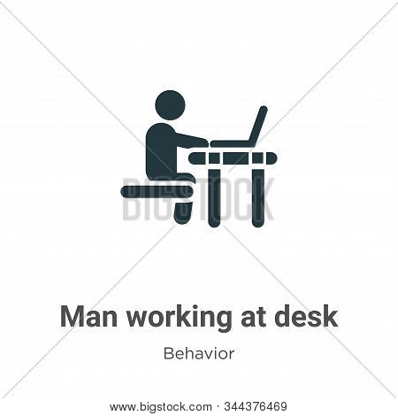 Man working at desk icon isolated on white background from behavior collection. Man working at desk