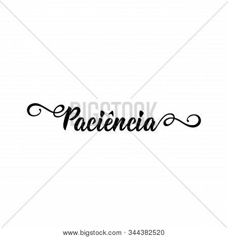Patience - In Spanish. Lettering. Ink Illustration. Modern Brush Calligraphy.