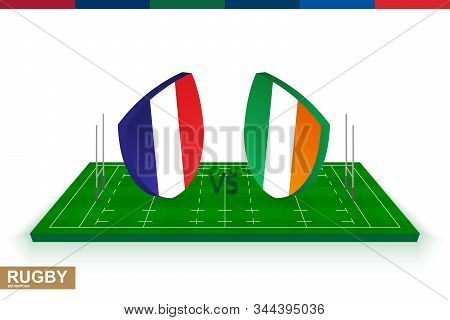 Rugby Team France Vs Ireland On Green Rugby Field, France And Ireland Team In Rugby Championship.