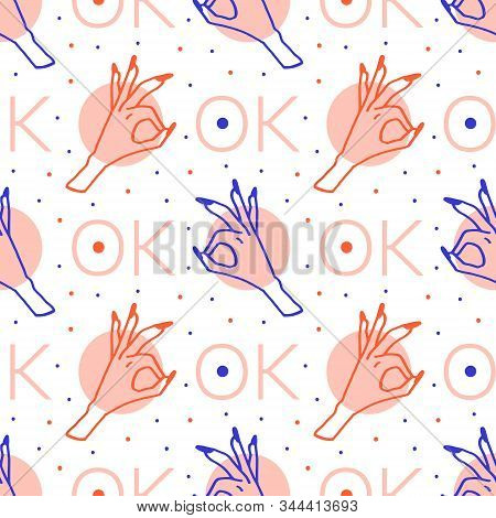 It`s Ok Vector Hand Drawn Doodle Seamless Pattern With Woman`s Hand And Lettering. Texture, Backgrou