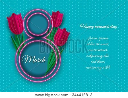 Happy womens day. Postcard for March 8. Neon number 8, red tulips in paper style. You can write a wish, poems. 8 March, International Women's Day, Happy Mother's Day. Paper cut style banner with flower, butterfly. Pattern, background of spring plants, flo