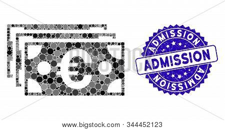 Collage Euro Banknotes Icon And Grunge Stamp Seal With Admission Text. Mosaic Vector Is Designed Wit