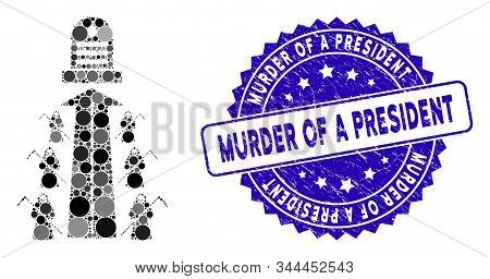Mosaic Fatal Road Icon And Grunge Stamp Seal With Murder Of A President Phrase. Mosaic Vector Is For