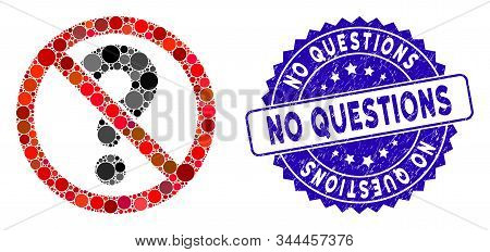 Mosaic No Questions Icon And Rubber Stamp Seal With No Questions Phrase. Mosaic Vector Is Composed F