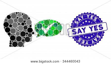 Mosaic Say Yes Icon And Grunge Stamp Seal With Say Yes Caption. Mosaic Vector Is Composed With Say Y