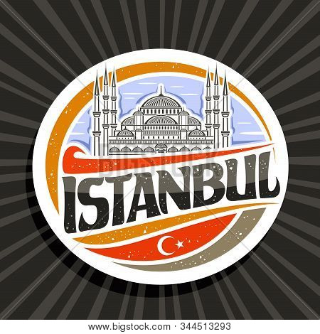 Vector Logo For Istanbul, White Decorative Round Tag With Draw Illustration Of Sultanahmet Camii On
