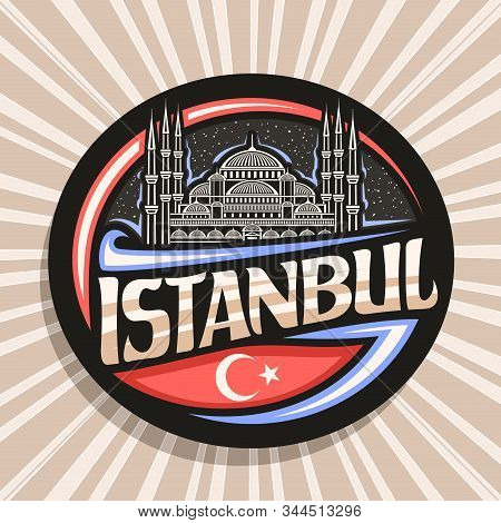 Vector Logo For Istanbul, Dark Decorative Round Tag With Draw Illustration Of Sultanahmet Camii On S