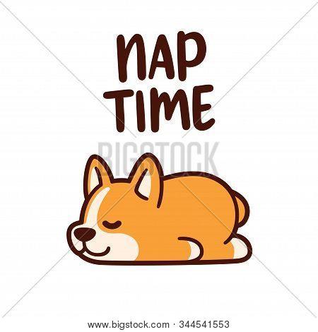 Cute Cartoon Corgi Puppy Sleeping With Text Nap Time. Adorable Sleeping Dog Drawing, Vector Illustra