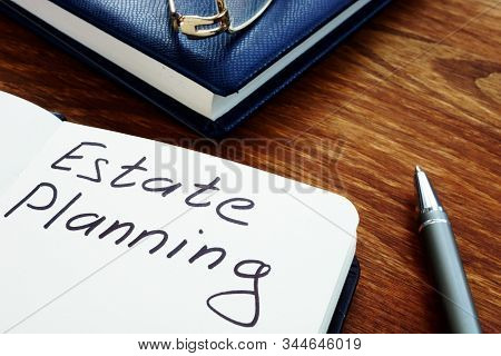 Estate Planning Handwriting Sign On The Sheet.