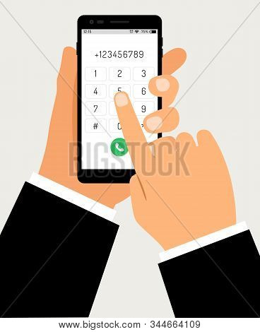 Hands With Smartphone Dialing. Mobile Touch Screen Phone With Numbers Pad And Business Hand, Busines