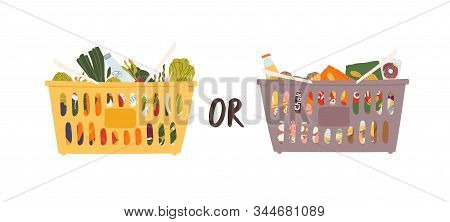 Two Large Grocery Nutrition Baskets Vector Flat Illustration. Choosing Between Abundance Of Junk And