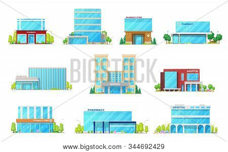Hospital And Pharmacy Store, Medical And Healthcare Building Vector Icons. Exteriors Of Health Clini