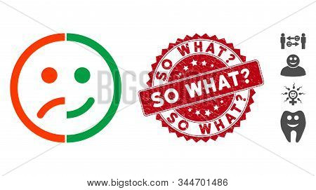 Vector Bipolar Emotion Icon And Rubber Round Stamp Seal With So What Question Caption. Flat Bipolar