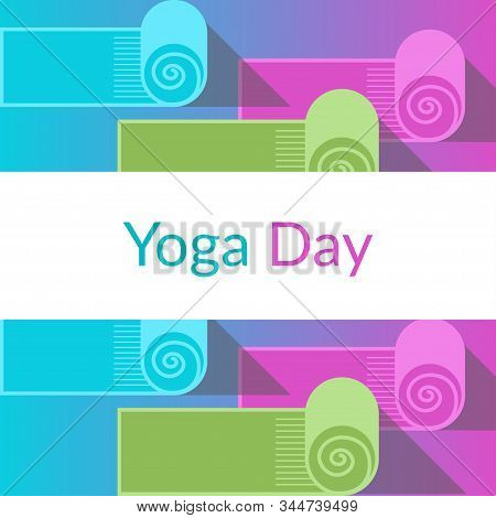 Vector Yoga Poster Or Template Of Placard For International Yoga Day, Yoga Studio With Yoga Mats And