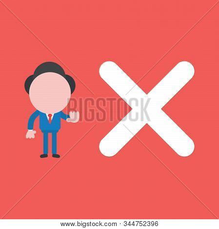 Vector Illustration Of Faceless Businessman Character With X Mark And Hand Stop Sign On Red Backgrou