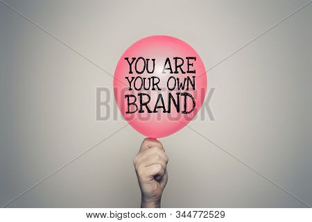 You Are Your Own Brand Balloon In Hand