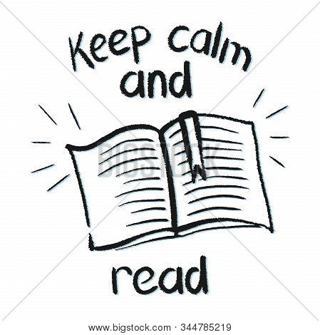 Keep Calm And Read Books Inspirational Quote, Vector Illustration
