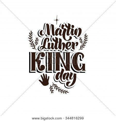 Martin Luther King Day - Vector Illustration With Hand Lettering.
