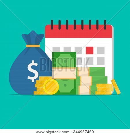 Money And A Calendar In The Background.dollars,banknotes,coins And A Bag Of Money.agenda And Notific