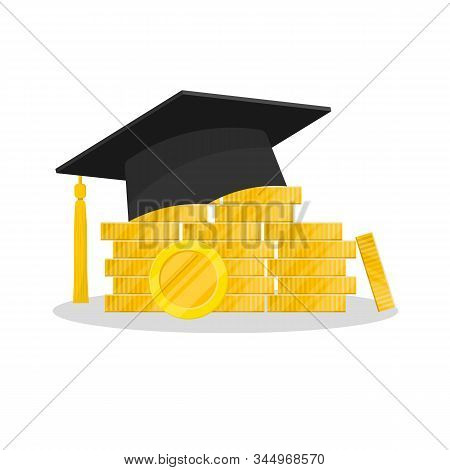 Education Loan. Graduation Hat And Stack Of Coins.scholarship Concept.stock Vector Illustration Isol