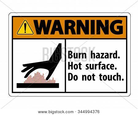 Warning Burn Hazard,hot Surface,do Not Touch Symbol Sign Isolate On White Background,vector Illustra