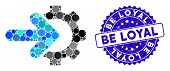 Collage gear integration icon and grunge stamp seal with Be Loyal caption. Mosaic vector is designed with gear integration icon and with random round elements. Be Loyal stamp seal uses blue color, poster