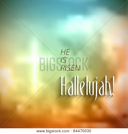 easter christian motivewith text He is risen Hallelujah vector illustration eps 10 with transparency and gradient mesh poster