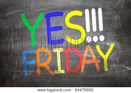Yes!!! Friday written on a chalkboard