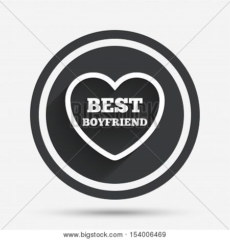Best boyfriend sign icon. Heart love symbol. Circle flat button with shadow and border. Vector