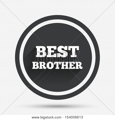 Best brother sign icon. Award symbol. Circle flat button with shadow and border. Vector