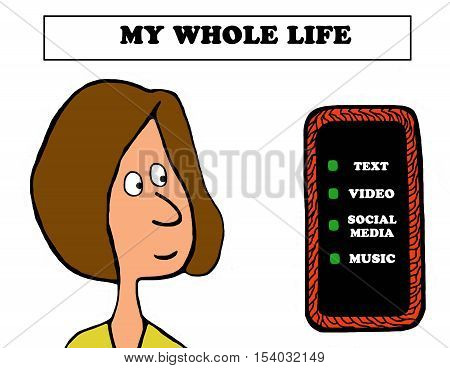Color illustration of a young woman beside a cell phone, 'my whole life'.