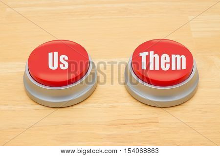 The difference between us and them Two red and silver push button on a wooden desk with text Us and Them