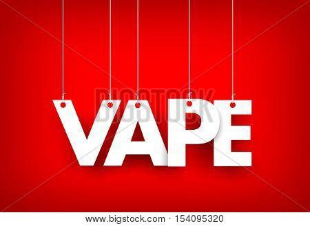 Word Vape hanging on red background. 3d illustration