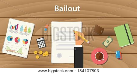 bailout concept with businessman working on paper document with hand signing a paper document with graph chart money vector