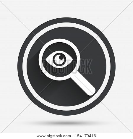 Investigate icon. Magnifying glass with eye symbol. Circle flat button with shadow and border. Vector