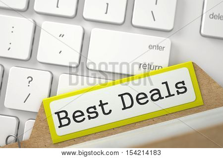 Best Deals Concept. Word on Yellow Folder Register of Card Index. Closeup View. Selective Focus. 3D Rendering.