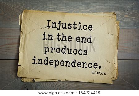 Top 50 quotes by Voltaire - French, writer, historian, philosopher. Injustice in the end produces independence.