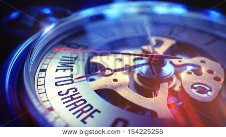 Pocket Watch Face with Time To Share Text on it. Business Concept with Film Effect. Time To Share. on Watch Face with CloseUp View of Watch Mechanism. Time Concept. Vintage Effect. 3D Illustration.