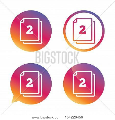 In pack 2 sheets sign icon. 2 papers symbol. Gradient buttons with flat icon. Speech bubble sign. Vector