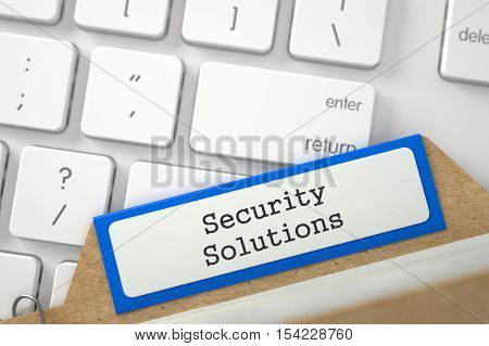Security Solutions written on Blue Folder Index on Background of White PC Keypad. Closeup View. Blurred Image. 3D Rendering.