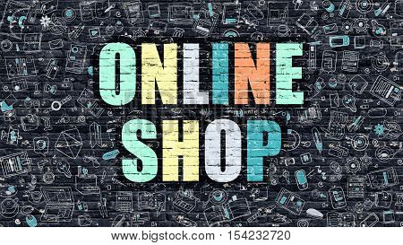 Online Shop. Multicolor Inscription on Dark Brick Wall with Doodle Icons. Online Shop Concept in Modern Style. Doodle Design Icons. Online Shop on Dark Brickwall Background.