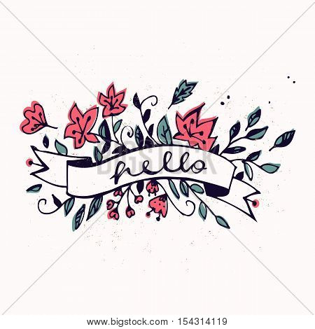 Hello lettering with ribbon and hand drawn spring flowers. Brush Pen lettering Hello isolated on background. Handwritten vector Illustration. Hello card. Decorative floral frame.