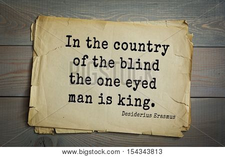 Top 35 quotes by Erasmus (Erasmus of Rotterdam) - Renaissance humanist, Catholic priest, social critic, teacher, theologian. 