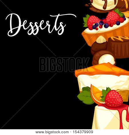Delicious sweet dessert. menu template for cafe or restaurant. Vector cartoon Illustration isolated.