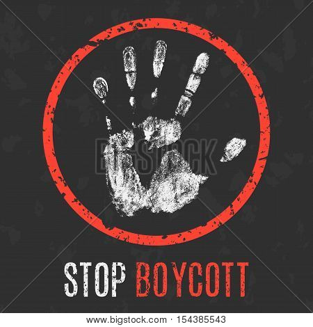 Conceptual vector illustration. Social problems of humanity. Stop boycott sign.