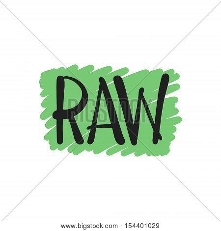 handwritten inscription raw for healthy life production eco green concept, calligraphy bio vegan collection vector illustration